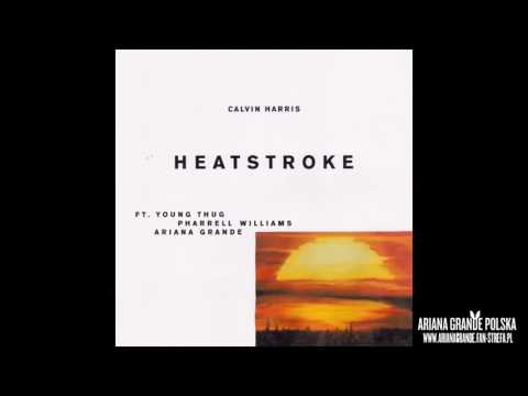 "Calvin Harris - ""HEATSTROKE"" ft. Ariana Grande, Pharrell Williams, Young Thug AUDIO and REVIEW"