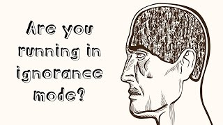 Are you running in ignorance mode? Check your preferences! by Francis Lucille