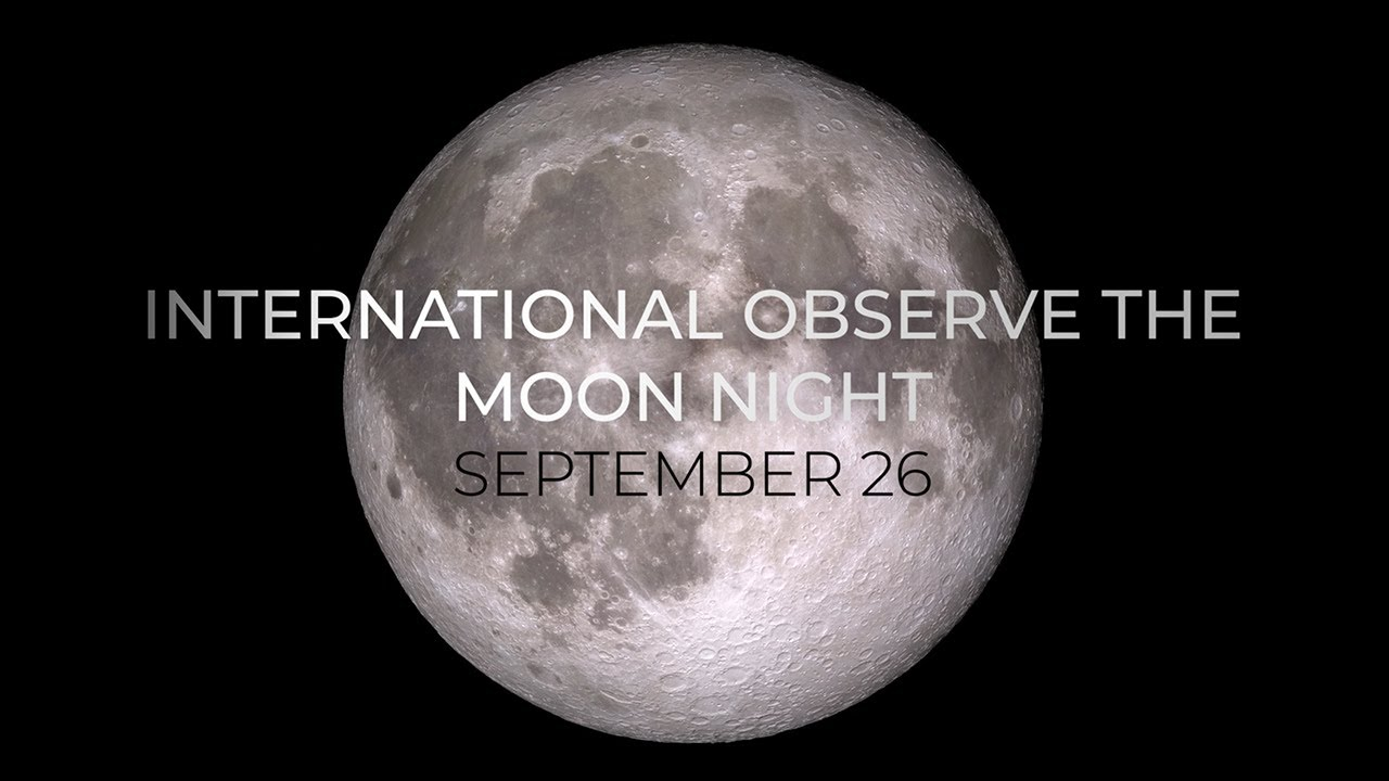 International Observe the Moon Night - Sept. 26 2020