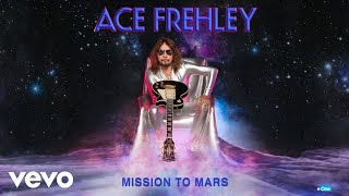 Ace Frehley - Mission To Mars (Official Audio)