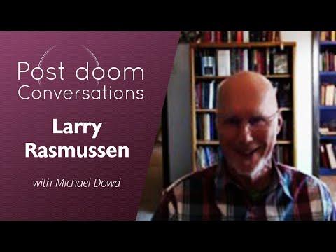 Larry Rasmussen: Post-doom with Michael Dowd