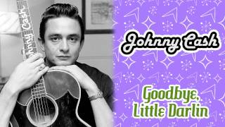 Johnny Cash - Goodbye, Little Darlin