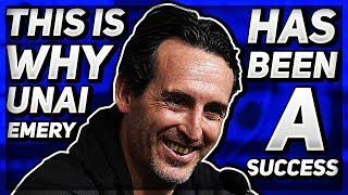This is why Unai Emery HAS been a SUCCESS! | Matt's Thoughts