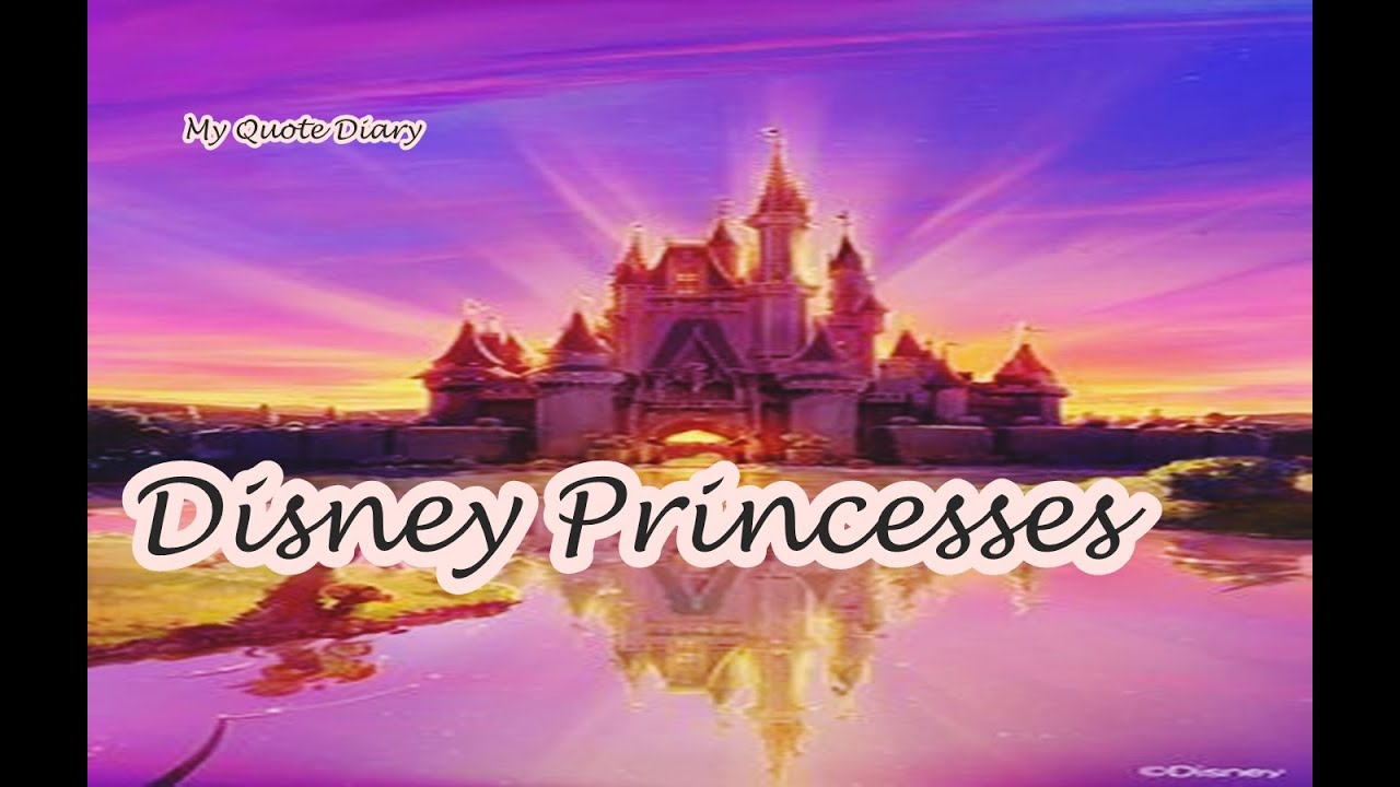 My Quote Diary Inspiring Quotes By Disney Princesses Youtube