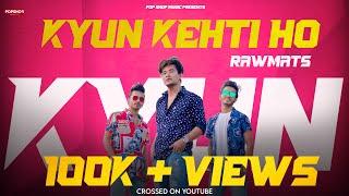 Kyu Kehti Ho - Official Music Video   Rawmats