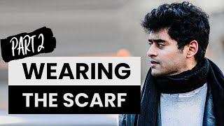 How to Wear the Scarf  (Part 2…