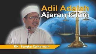 Video KH. tengku Zulkarnain - Adil Adalah Ajaran Islam download MP3, 3GP, MP4, WEBM, AVI, FLV Oktober 2018