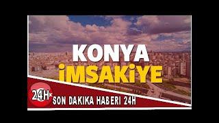2018 Konya imsakiye sahur ve iftar vakti! Sabah ve Akşam ezanı saati...