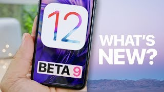 iOS 12 Beta 9! What's New?