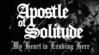 """Apostle of Solitude """"My Heart is Leaving Here"""" Official Music Video"""