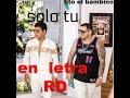Tito El Bambino, IAmChino - Solo Tu [Official Letra]