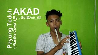 Video Akad - Payung Teduh [ Pianika/Melodica & Guitar Cover ] Versi GALAU! download MP3, 3GP, MP4, WEBM, AVI, FLV Desember 2017