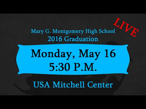 2016 Mary G Montgomery High School Graduation (THIS EVENT HAS ENDED)