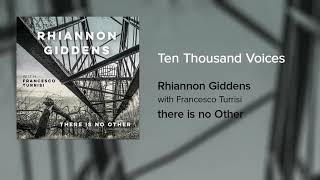 [2.75 MB] Rhiannon Giddens - Ten Thousand Voices (Official Audio)