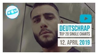 TOP 20 DEUTSCHRAP CHARTS ♫ 12. APRIL 2019
