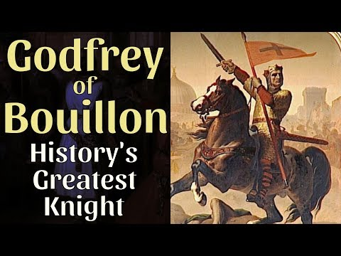 Godfrey of Bouillon - History's Greatest Knight