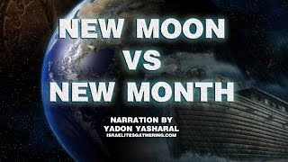 New Moon vs Hebrew  New Month  -  When Does It Start and Which Are We To Observe?