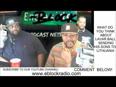 E-Block Radio : REACTION TO LAVAR BALL SENDING SONS TO LITHUANIA