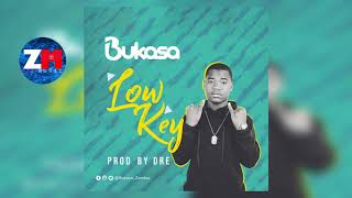 BUKASA - LOW KEY (Official Audio) | ZedMusic | Zambian Music 2018