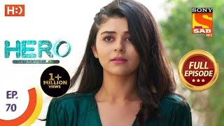 Hero - Gayab Mode On - Ep 70 - Full Episode - 12th March, 2021