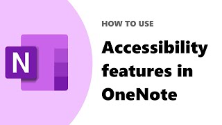 Inclusive and accessible features in OneNote