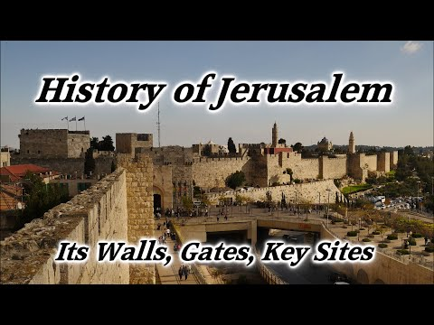 History Of Old City Jerusalem: Its Walls, Gates, \u0026 Key Sites: Historical Tour Of All Periods, Israel