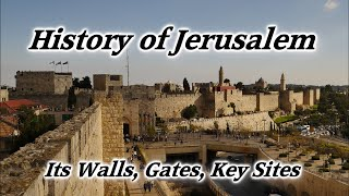 History Of Old City Jerusalem: Its Walls, Gates, & Key Sites: Historical Tour Of All Periods, Israel