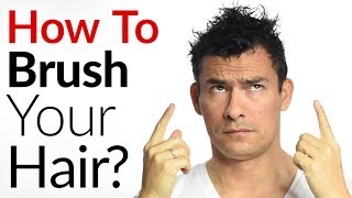 How To Brush Your Hair.... Correctly? | Ultimate Guide To Men's Hairtypes & Hairbrushes