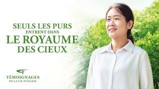 Témoignage chrétien en français 2020 « Seuls les purs entrent dans le royaume des cieux »
