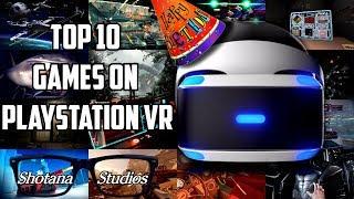Top 10 PlayStation VR Games | PSVR Year One Anniversary (2017) | Shotana Studios