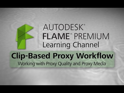 The Clip-Based Proxy Quality Workflow - Flame Premium 2016 EXT 1