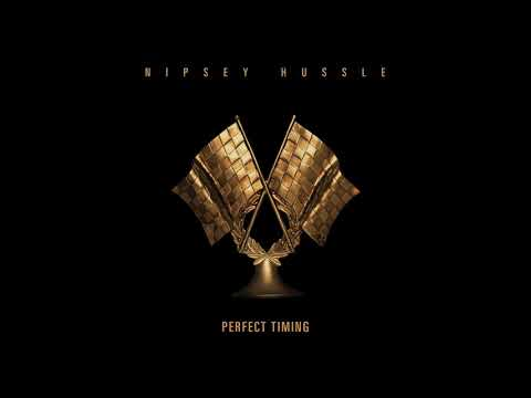 Nipsey Hussle - Perfect Timing (Official Audio)