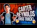 Carter Reynolds Roast ME! (DISS TRACK)