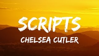 Chelsea Cutler - Scripts (Lyrics / Lyrics Video)