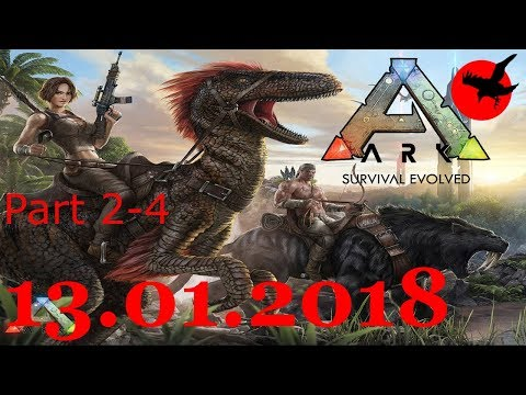 ARK: Survival Evolved - Husband & Wife [Live Stream From Twitch] 13.01.2018 Part 2-4