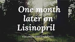 1 month later Vlog on Lisinopril