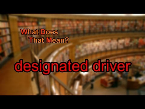 What does designated driver mean?