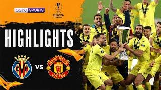 Villarreal 1-1 Manchester United (11-10 PEN)   Europa League 20/21 Match Highlights