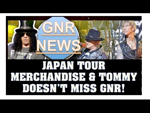Guns N' Roses News: 2017 Japan Tour Merchandise Revealed! Tommy Stinson Doesn't Miss GNR!
