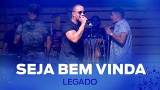 FM O Dia - Legado - Seja Bem Vinda