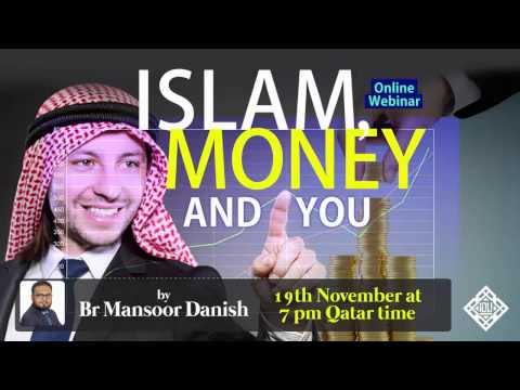 Islam Money and You by Br. Mansoor Danish