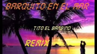 Dj Pedryto-Barquito En El Mar(REMIX)-TITO EL BAMBINO 2011