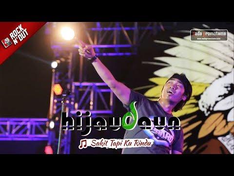 [NEW] Hijau Daun - Sakit Tapi Ku Rindu | Live Konser ROCK N' DUT | MAJALENGKA 30 September 2017