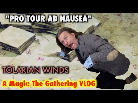 """Tolarian Winds: """"Pro Tour Ad Nausea"""" - A Magic: The Gathering Vlog"""