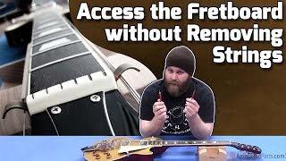 Work on the Fretboard without Removing Strings