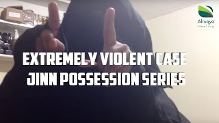RUQYA IN LONDON | EXTREMELY VIOLENT CASE | JINN POSSESSION SERIES | PART 1