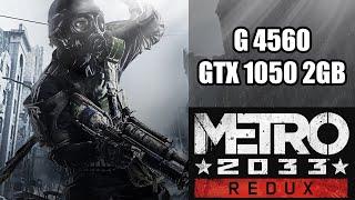 Test Metro 2033 Redux G4560 + Gtx 1050 2gb