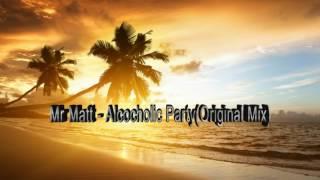 Mr Matt Alcoholic Party Original Mix