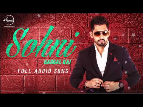 Sohni (Audio Song) | Babbal Rai | Punjabi...