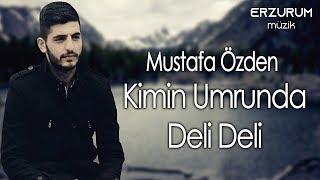 Mustafa Özden - Kimin Umrunda Deli Deli